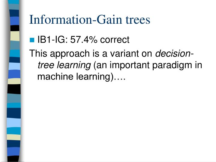 Information-Gain trees