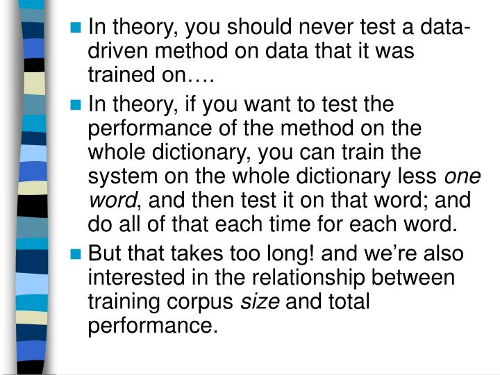 In theory, you should never test a data-driven method on data that it was trained on….