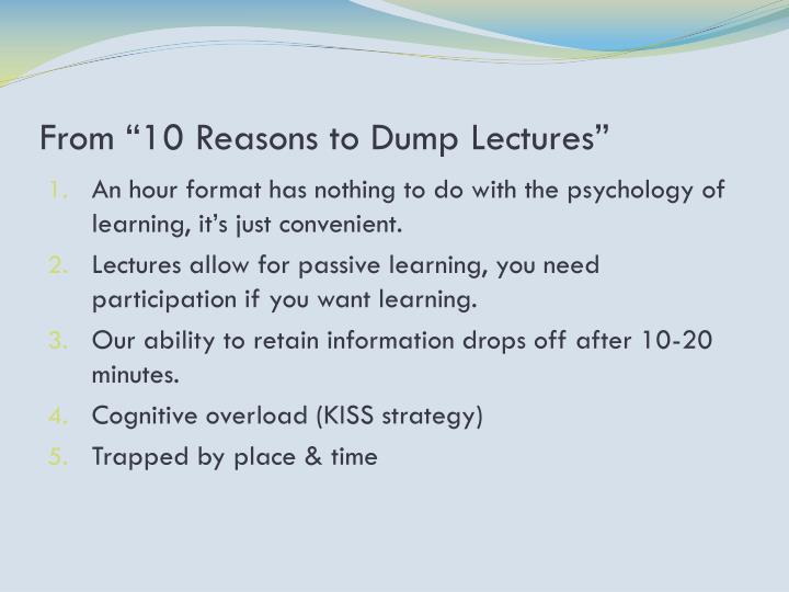 "From ""10 Reasons to Dump Lectures"""