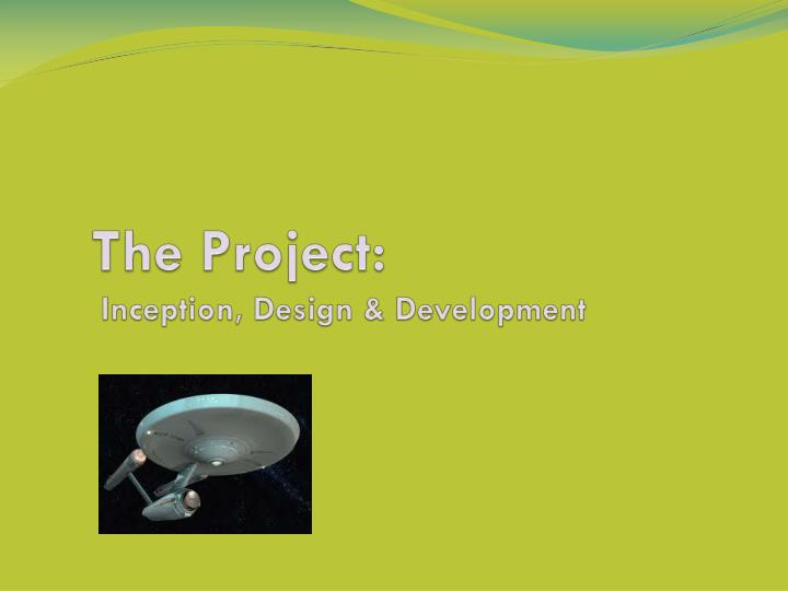 The project inception design development