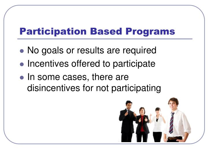 Participation Based Programs