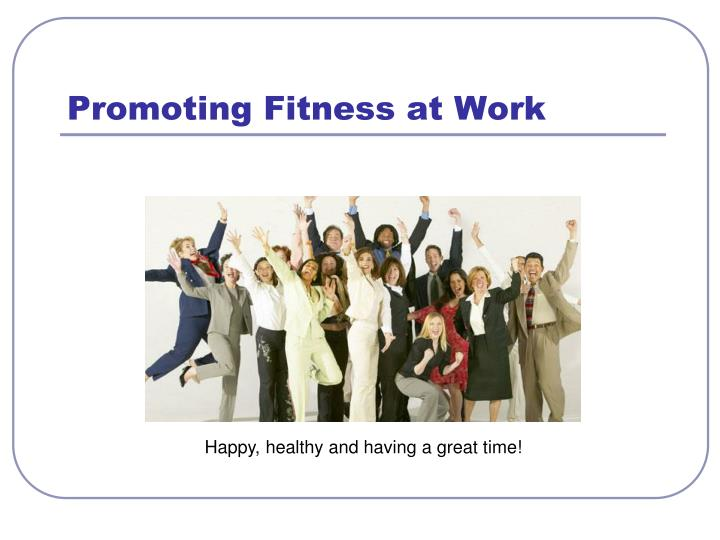 Promoting Fitness at Work