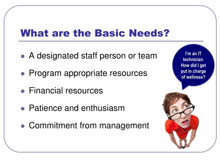 What are the Basic Needs?