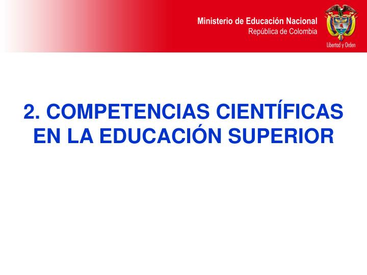 2. COMPETENCIAS CIENTÍFICAS EN LA EDUCACIÓN SUPERIOR