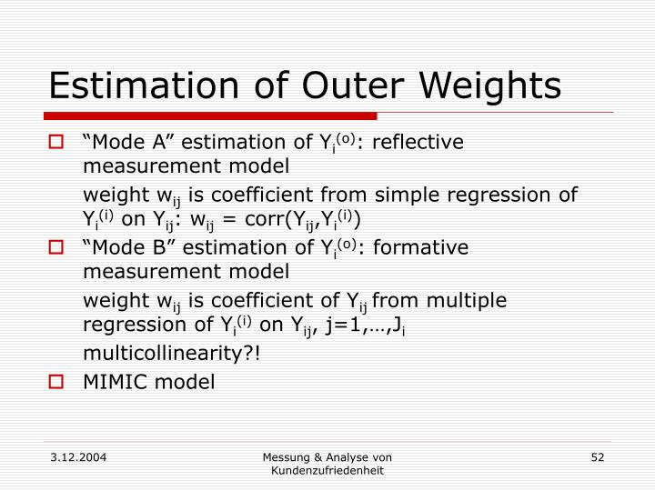 Estimation of Outer Weights