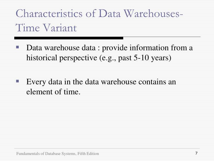 Characteristics of Data Warehouses- Time Variant