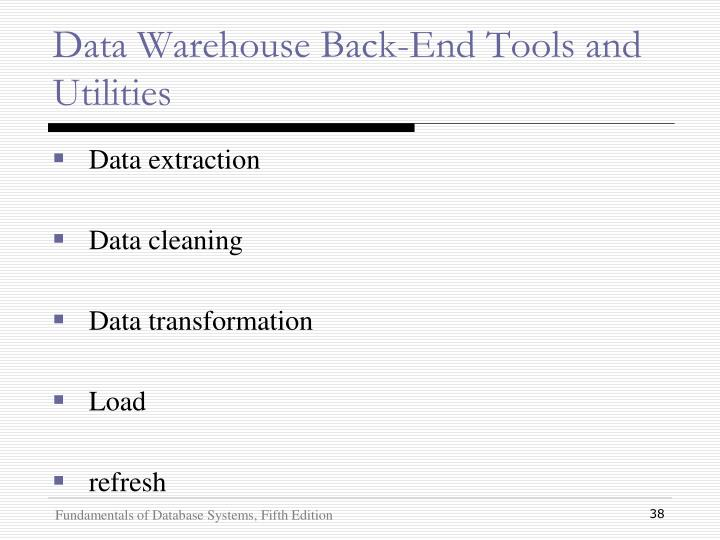 Data Warehouse Back-End Tools and Utilities