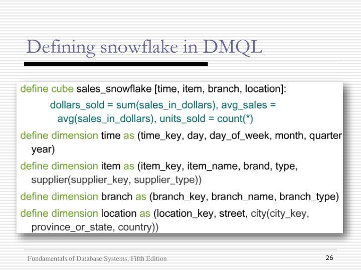 Defining snowflake in DMQL
