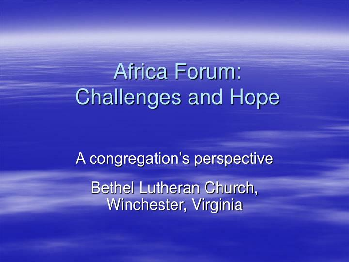 Africa forum challenges and hope