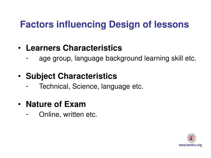 Factors influencing Design of lessons