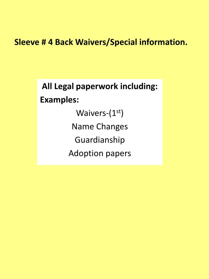 Sleeve # 4 Back Waivers/Special information.