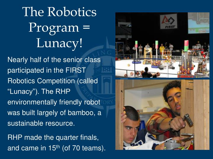 The Robotics Program = Lunacy!