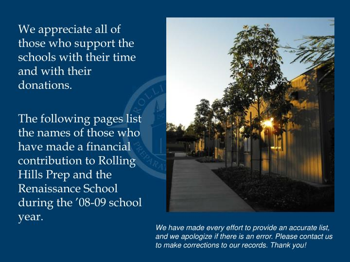 We appreciate all of those who support the schools with their time and with their donations.
