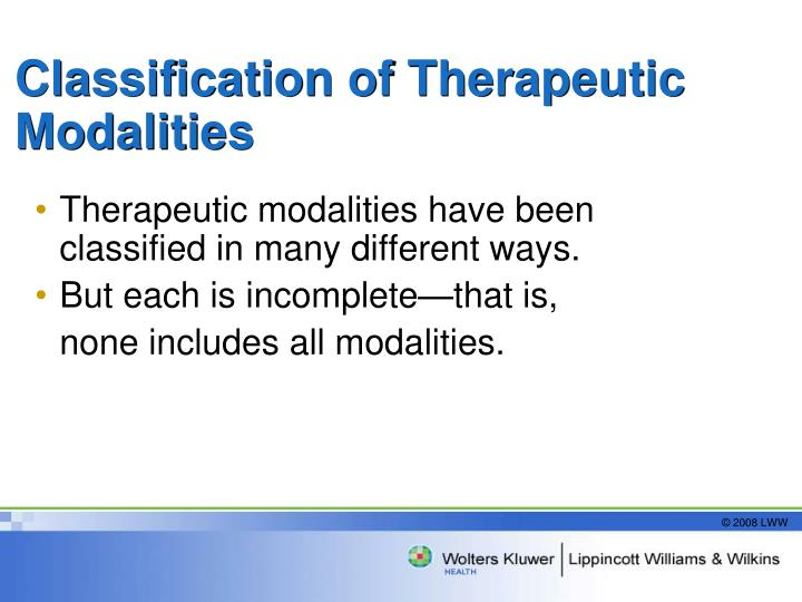 Classification of Therapeutic Modalities