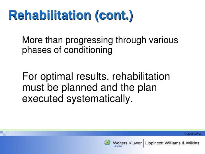 Rehabilitation (cont.)