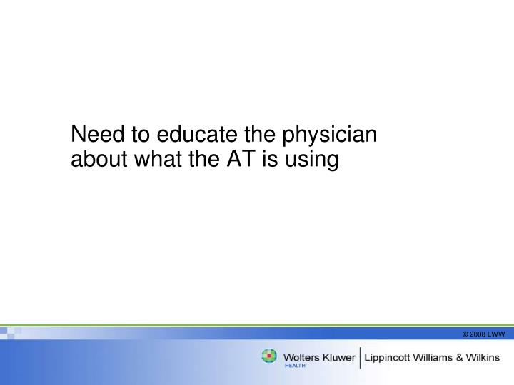 Need to educate the physician