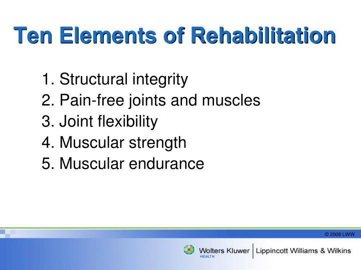 Ten Elements of Rehabilitation