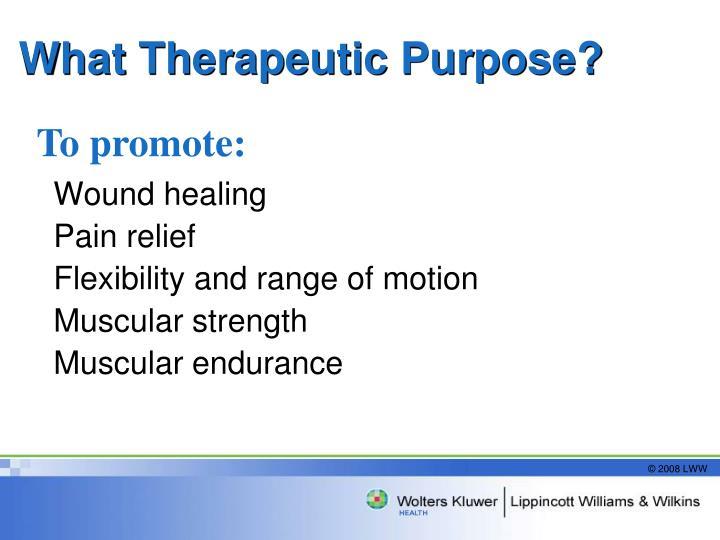 What Therapeutic Purpose?