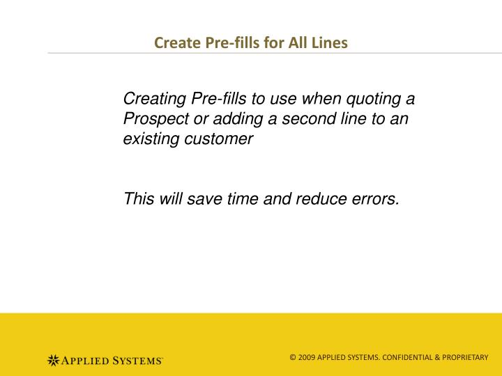 Create Pre-fills for All Lines