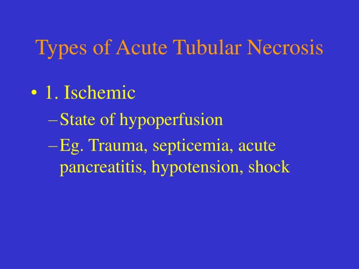 Types of Acute Tubular Necrosis