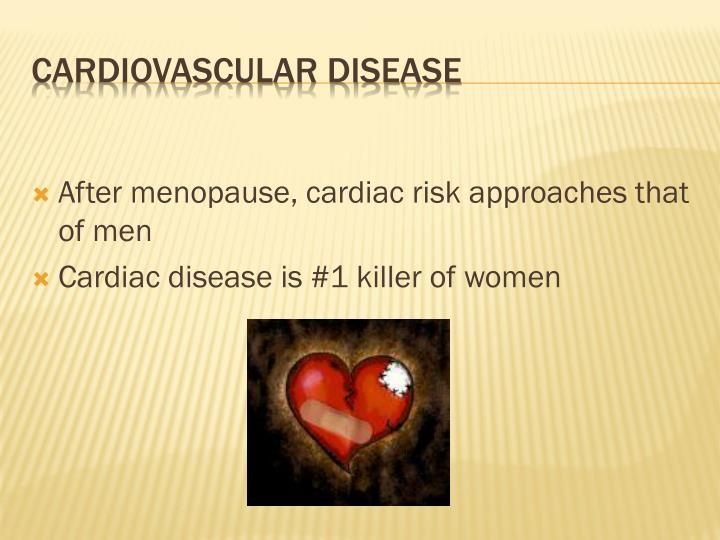 After menopause, cardiac risk approaches that of men