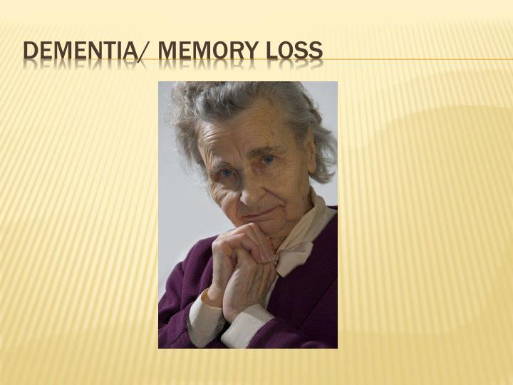 Dementia/ Memory Loss