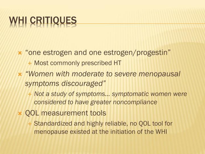 """one estrogen and one estrogen/progestin"""