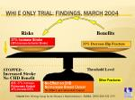 whi e only trial findings march 2004