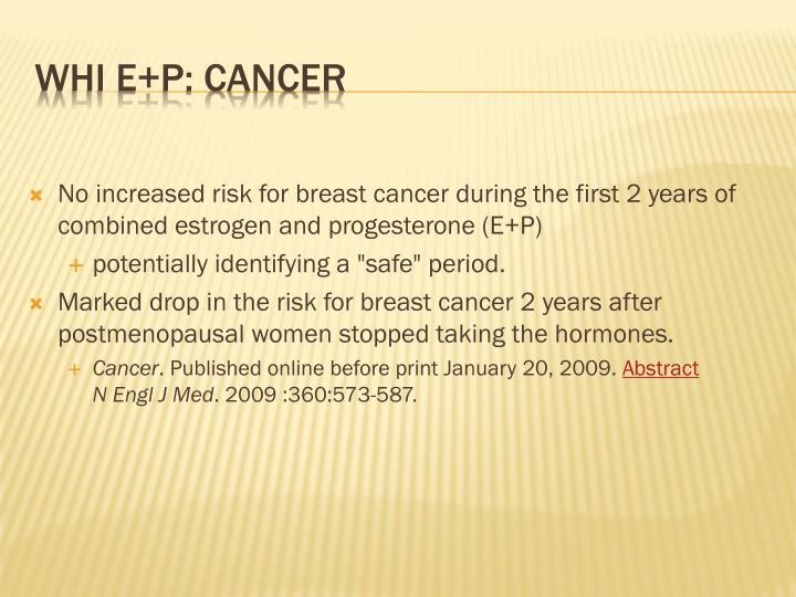 No increased risk for breast cancer during the first 2 years of combined estrogen and progesterone (E+P)