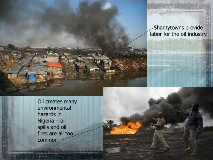 Shantytowns provide labor for the oil industry