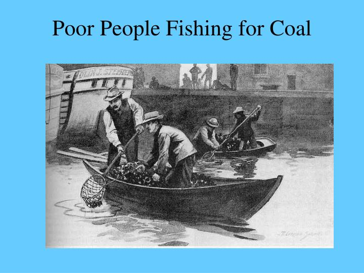 Poor People Fishing for Coal