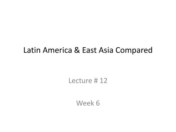 Latin america east asia compared