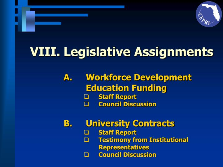 VIII.	Legislative Assignments