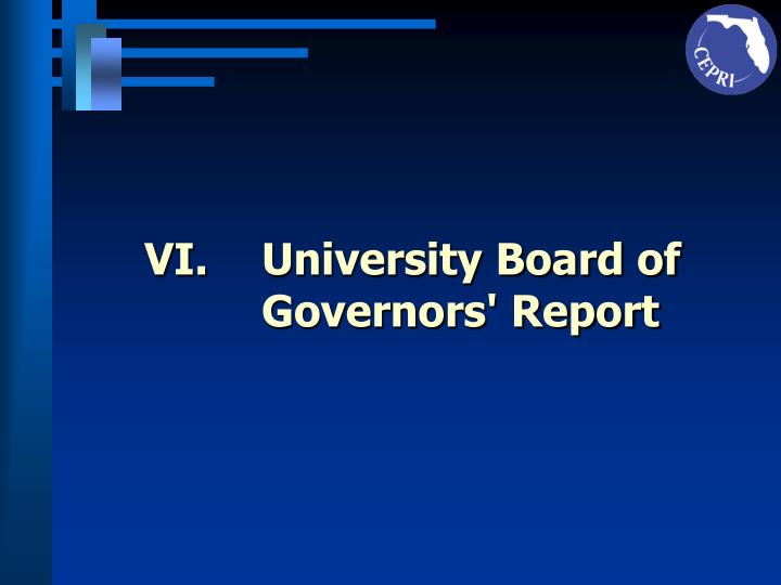 VI.		University Board of         	Governors' Report