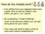 how do the medals work