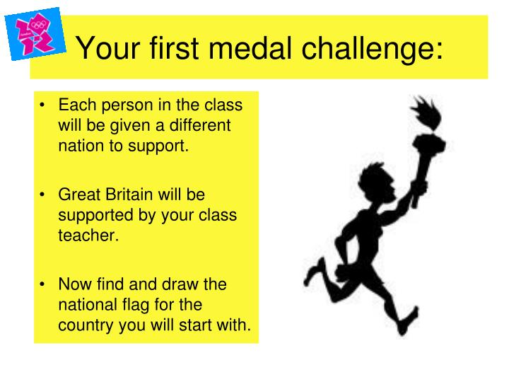 Your first medal challenge: