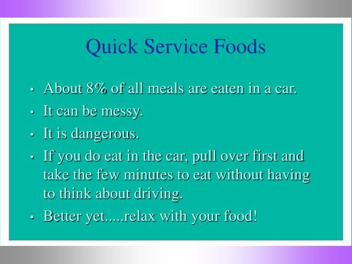 Quick Service Foods