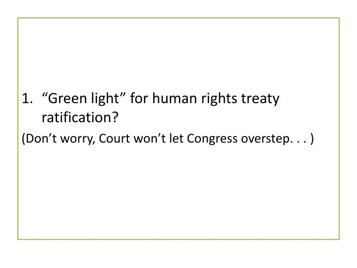 """Green light"" for human rights treaty ratification?"