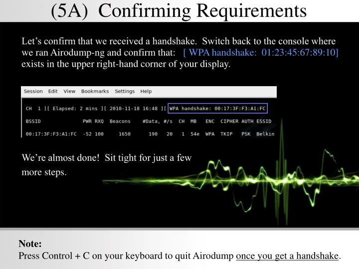 (5A)  Confirming Requirements