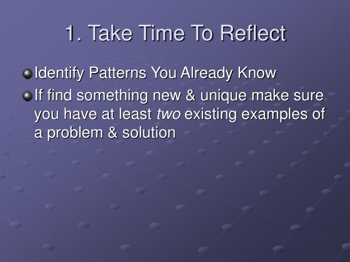 1. Take Time To Reflect