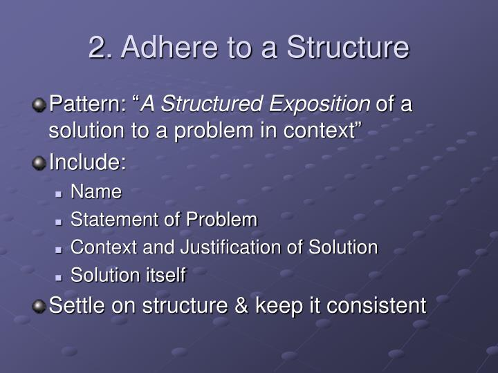 2. Adhere to a Structure