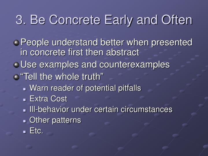 3. Be Concrete Early and Often
