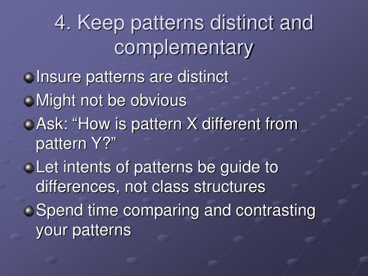 4. Keep patterns distinct and complementary