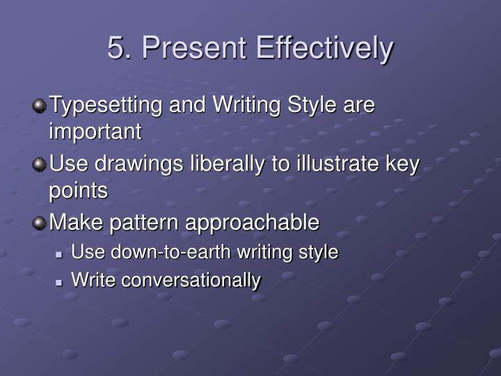 5. Present Effectively