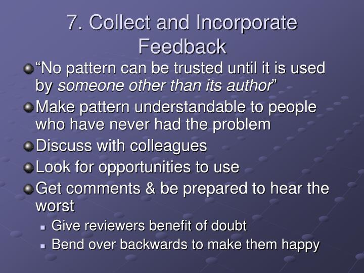 7. Collect and Incorporate Feedback