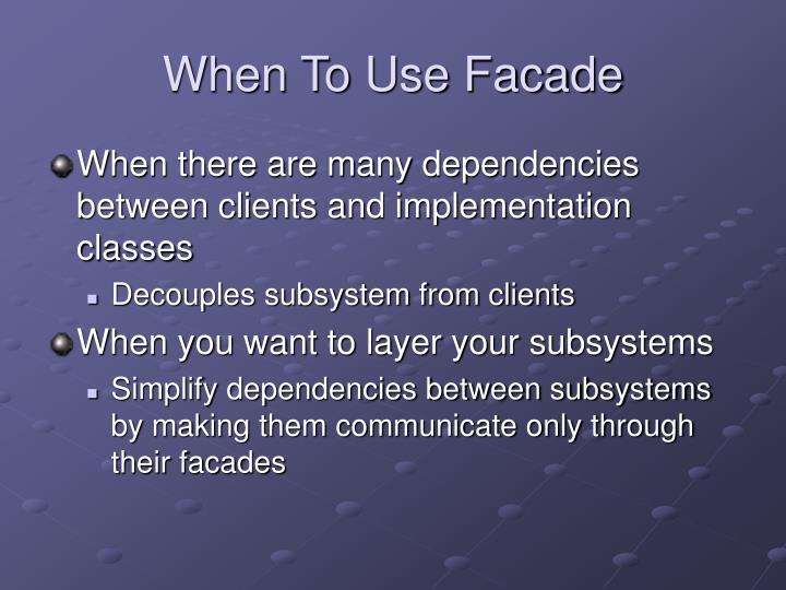 When To Use Facade
