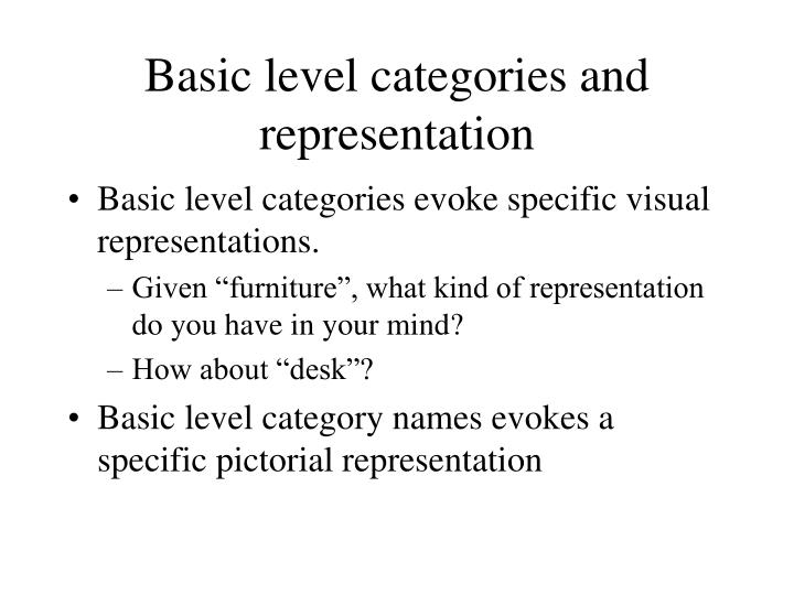 Basic level categories and representation