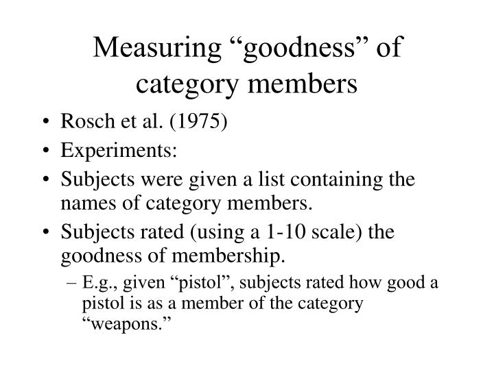 "Measuring ""goodness"" of category members"