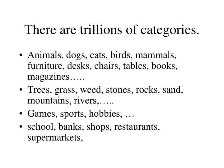 There are trillions of categories.