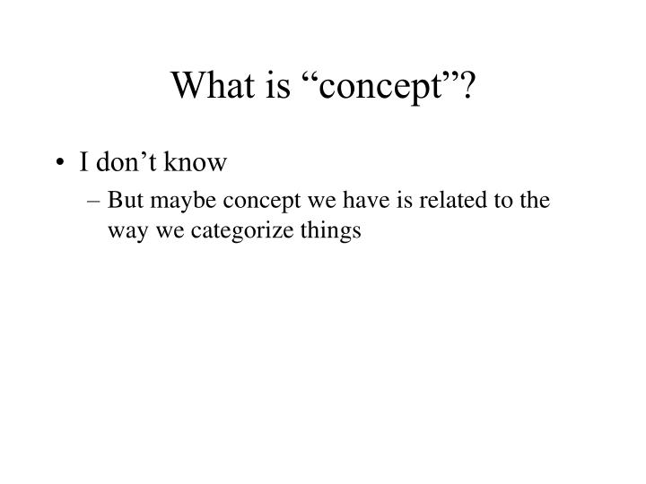 "What is ""concept""?"